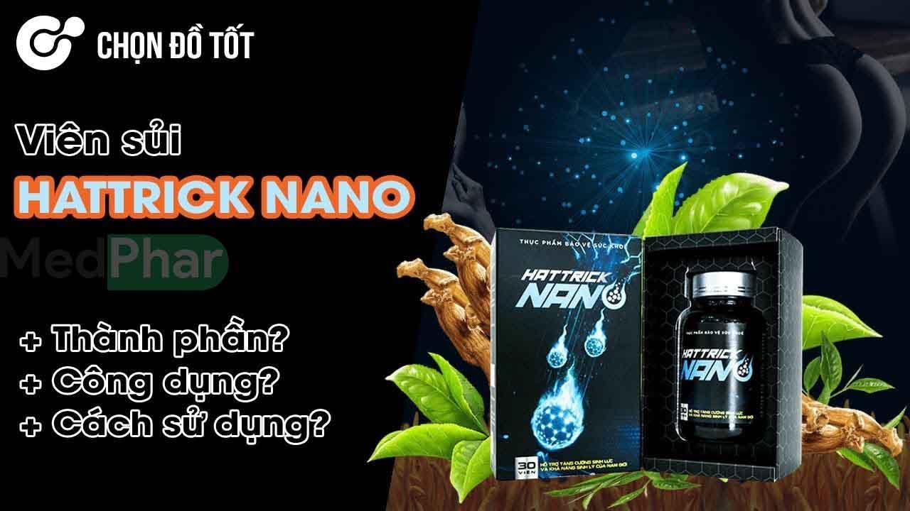Cùng Nhà thuốc MedPhar review viên uống Hattrick Nano